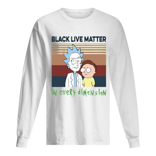 Black lives matter in every dimension Rick and Morty Long sleeve