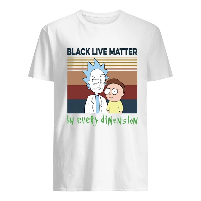 Black lives matter in every dimension Rick and Morty T-shirt