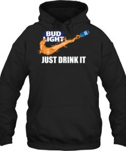 Bud Light Just drink it hoodie