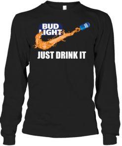 Bud Light Just drink it long sleevd