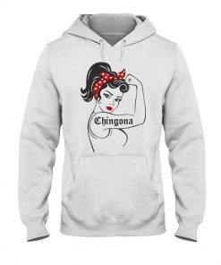 Chingona We can do it Strong Woman Hoodie