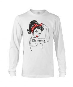 Chingona We can do it Strong Woman Long sleeve