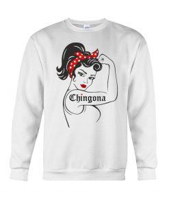 Chingona We can do it Strong Woman Sweatshirt