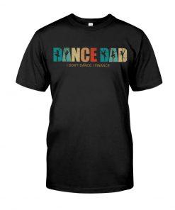 Dance Dad I Don't Dance I Finance Shirt