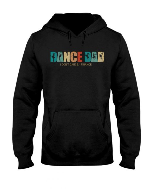 Dance Dad I Don't Dance I Finance hoodie
