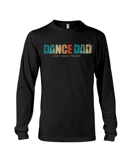 Dance Dad I Don't Dance I Finance long sleeved