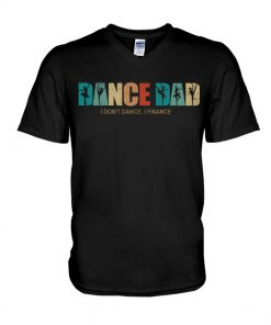 Dance Dad I Don't Dance I Finance v-neck