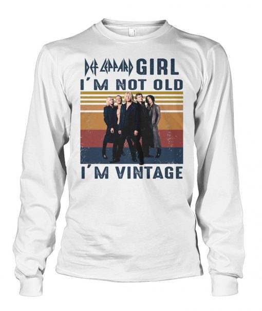 Def Leppard Girl I'm not old I'm vintage Long sleeve