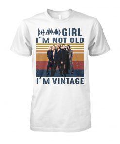 Def Leppard Girl I'm not old I'm vintage T-shirt