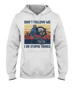 Don't follow me I do stupid things Cycling hoodie