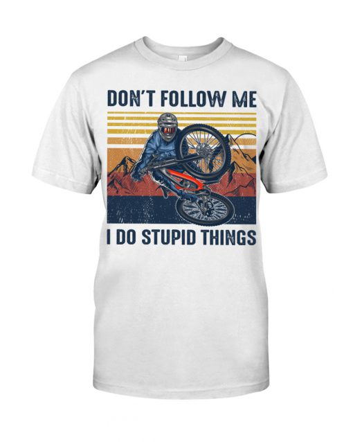 Don't follow me I do stupid things Cycling shirt