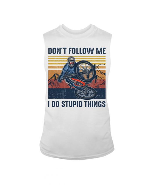 Don't follow me I do stupid things Cycling tank top