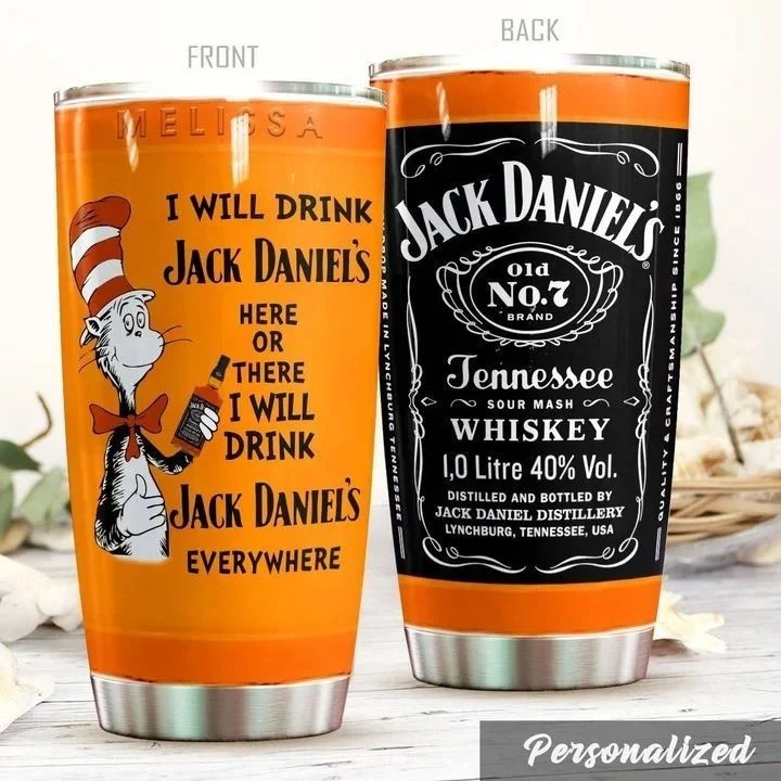 Dr Seuss I Will Drink Jack Daniel's Here Or There personalized tumbler