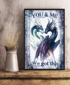 Dragon You and me we got this poster 1
