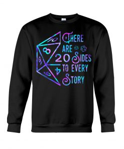 Dungeons and Dragons There are 20 sides to every story Sweatshirt