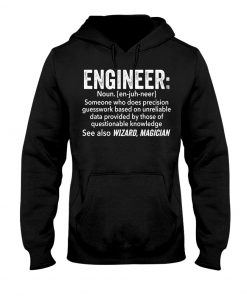 Engineer definition Someone who does precision guesswork based on unreliable data Hoodie