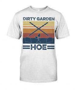 Garden Dirty Garden Hoe vintage T-shirt