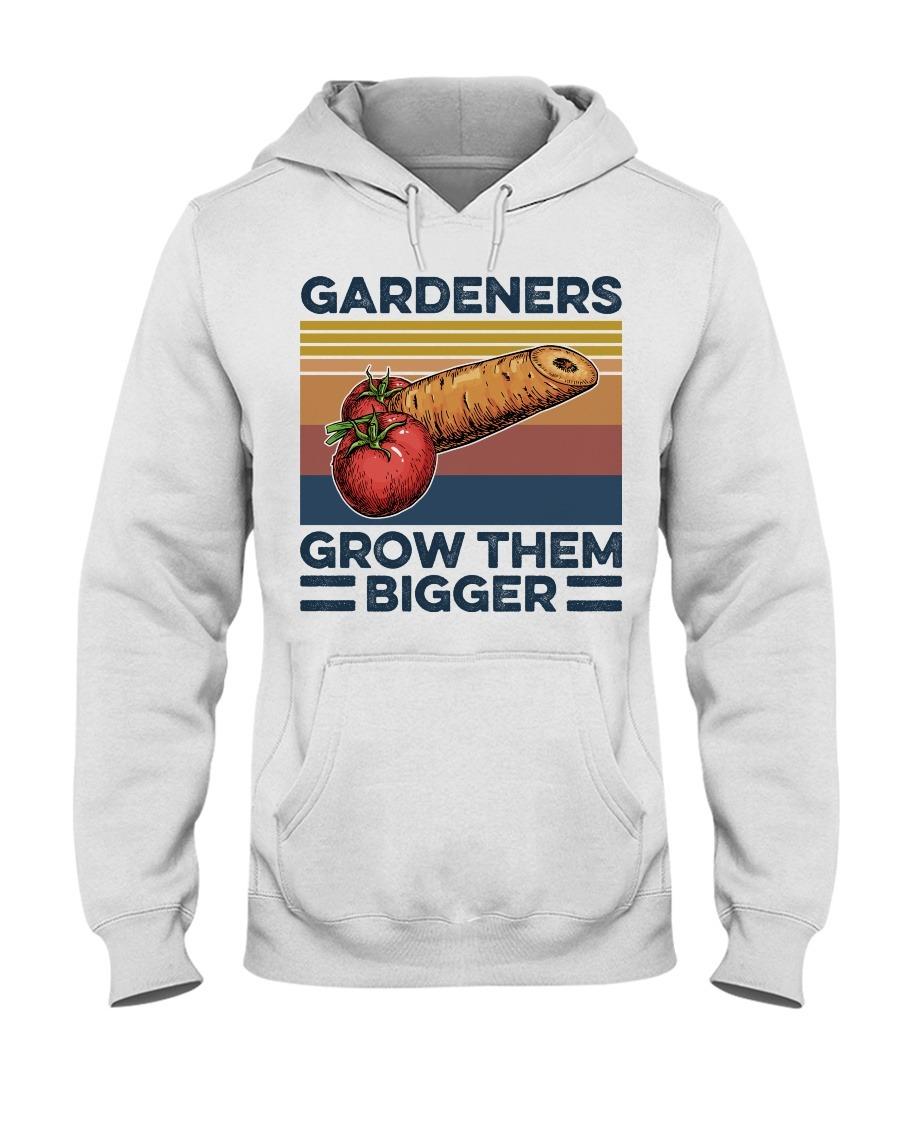 Garden Gardeners Grow Them Bigger Hoodie