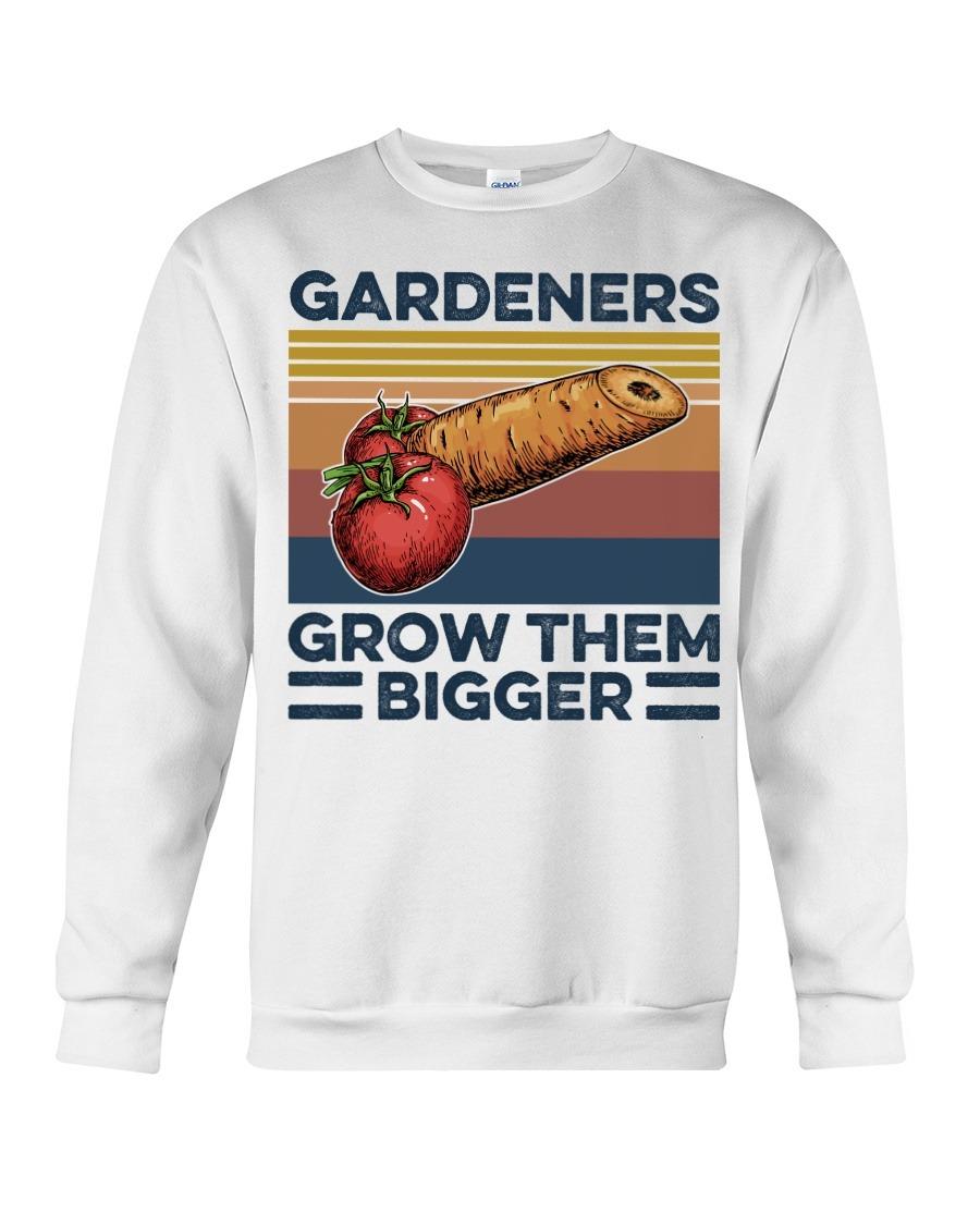 Garden Gardeners Grow Them Bigger Sweatshirt