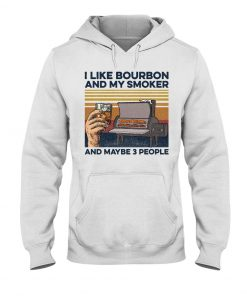 I like bourbon and maybe 3 people Hoodie