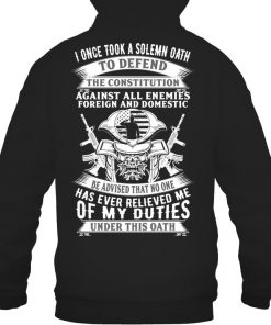 I once took a solemn oath to defend the constitution against all enemies foreign and domestic Hoodie
