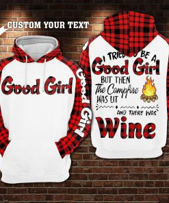 I tried to be a good girl but then the Camp Fire was lit and there was Beer, Vodka personalized 3D hoodie 2
