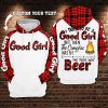 I tried to be a good girl but then the Camp Fire was lit and there was Beer personalized 3D hoodie