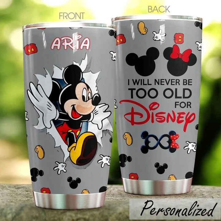 I will never be too old for Disney Mickey Mouse personalized tumbler