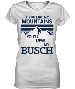 If you like my mountains you'll love my Busch v-neck