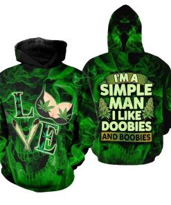 I'm a simple man I like doobies and boobies Weed 3D hoodie1