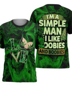 I'm a simple man I like doobies and boobies Weed 3D hoodie3