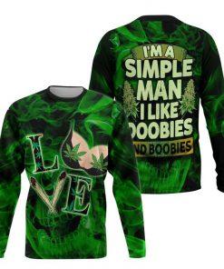 I'm a simple man I like doobies and boobies Weed 3D hoodie4