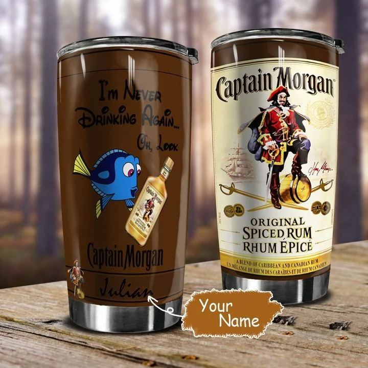 I'm never drinking again oh look Captain Morgan personalized tumbler