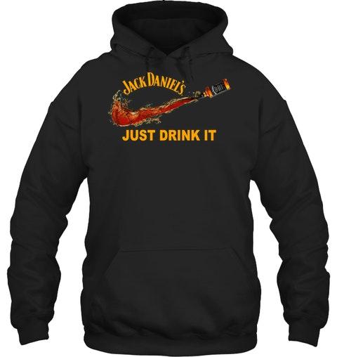 Jack Daniel's Just drink it hoodie