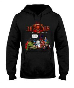 Jesus is my Superhero That's How I Saved The World hoodie