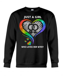 Just a girl who loves her wifey sweatshirt