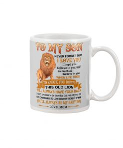 Lion King To my son never forget that I love you I hope you believe in yourself mug
