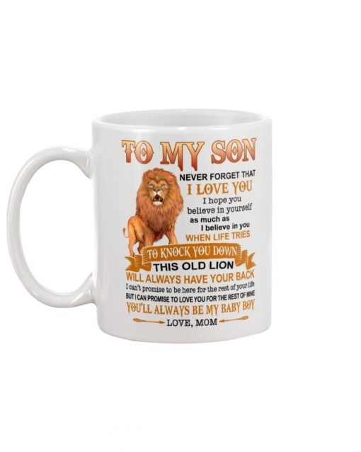 Lion King To my son never forget that I love you I hope you believe in yourself mug1