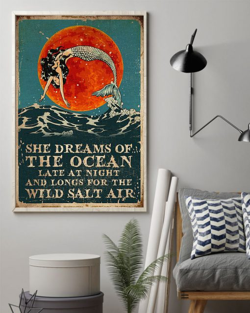 Mermaid She dreams of the ocean Late at night and longs for the wild salt air poster 2