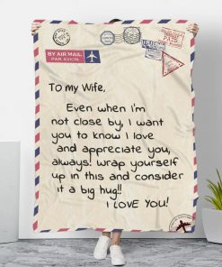 Message To my wife Even when I'm not close by I want you to know I love and appreciate you letter fleece blanket