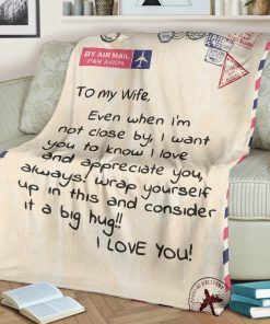Message To my wife Even when I'm not close by I want you to know I love and appreciate you letter fleece blanket1