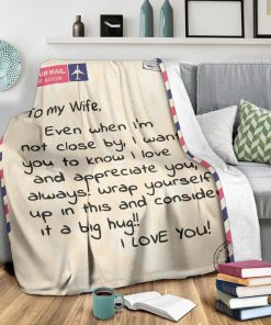 Message To my wife Even when I'm not close by I want you to know I love and appreciate you letter fleece blanket2