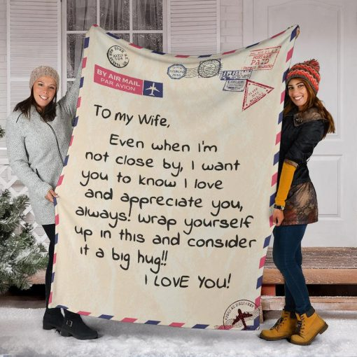 Message To my wife Even when I'm not close by I want you to know I love and appreciate you letter fleece blanket4