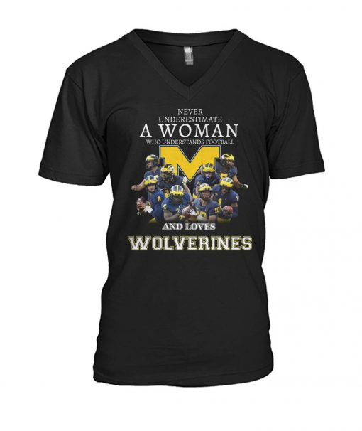 Never underestimate a woman who understands football and loves Wolverines V-neck