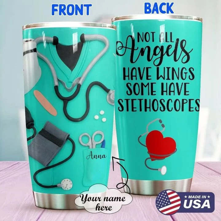 Not all angels have wings Some have stethoscopes personalized tumbler 1