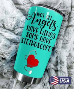 Not all angels have wings Some have stethoscopes personalized tumbler 3