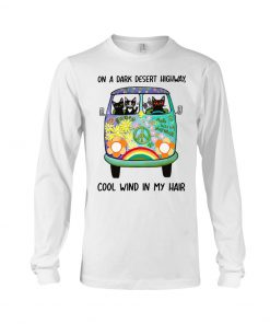 On a dark desert highway cool wind in my hair Cats Hippie Bus Long sleeve - Copy - Copy