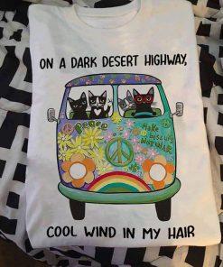 On a dark desert highway cool wind in my hair Cats Hippie Bus shirt