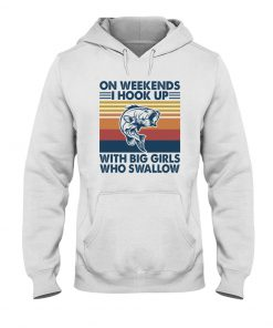 On weekends I hook up with big girls who swallow hoodie