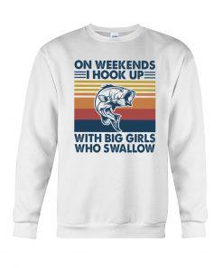 On weekends I hook up with big girls who swallow sweatshirt